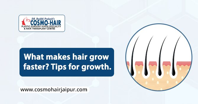 What makes hair grow faster? Tips for growth.