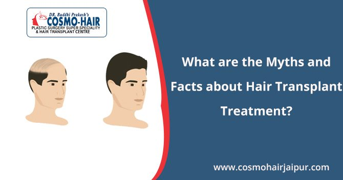 What are the Myths and Facts about Hair Transplant Treatment?