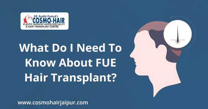 What do I need to know about FUE hair transplants?