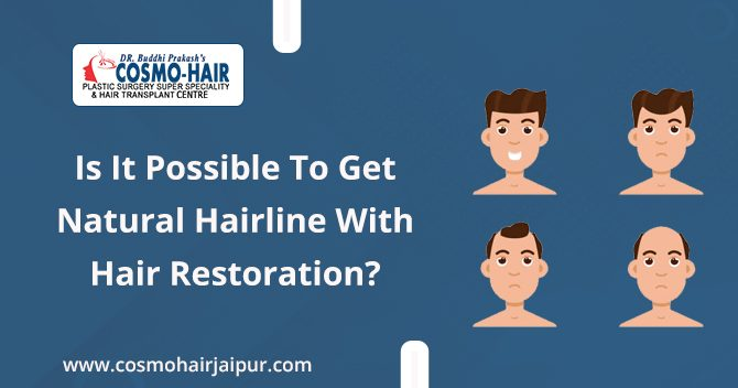 Is it possible to get a natural hairline with hair restoration?